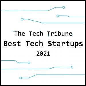 The Tech Tribune Best Tech Startups 2021